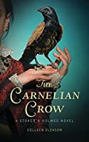 The Carnelian Crow (Stoker & Holmes, #4)