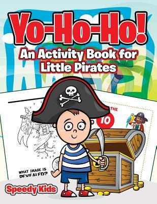 Yo-Ho-Ho! An Activity Book for Little Pirates