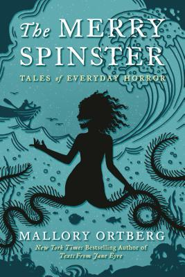The Merry Spinster by Ortberg Mallory