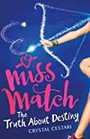 Miss Match: The Truth About Destiny (Miss Match, #2)