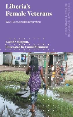 Liberia's Women Veterans: War, Roles and Reintegration