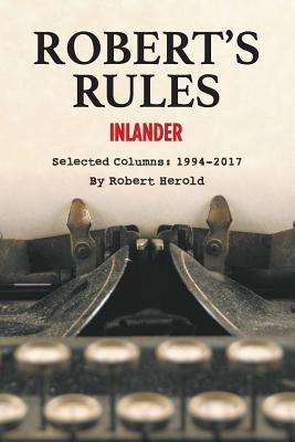Robert's Rules: Selected Inlander Columns, 1994-2017