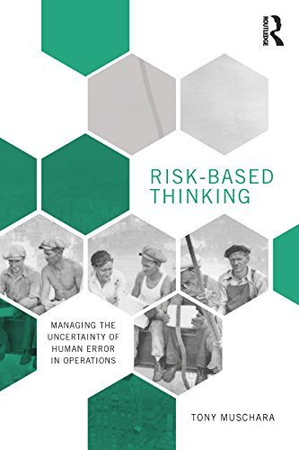 Risk-Based Thinking Managing the Uncertainty of Human Error in Operations