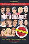 What a Character!: Florida Writers Association Collection, Volume 9