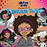 Witty Kids When Imagination Talks To You: I Dream to Be