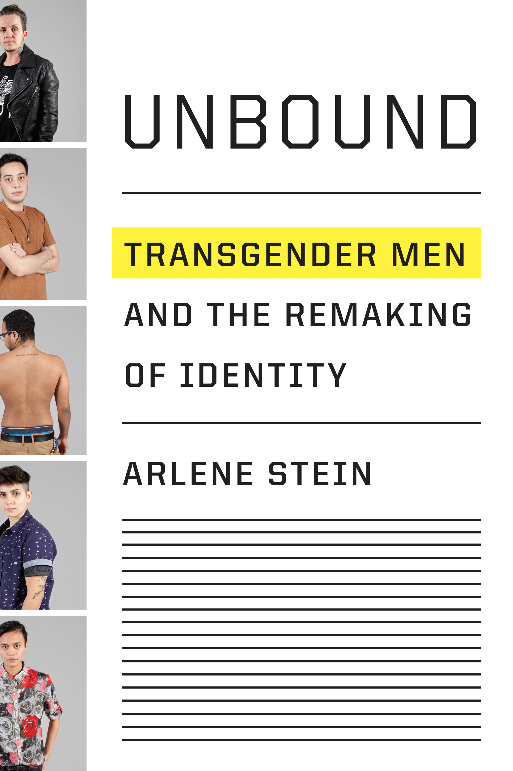 Unbound Transgender Men and the Remaking of Identity