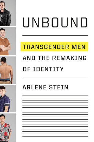 Unbound: Transgender Men and the Remaking of Identity