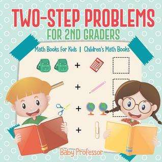 Two-Step Problems for 2nd Graders - Math Books for Kids - Children's Math Books