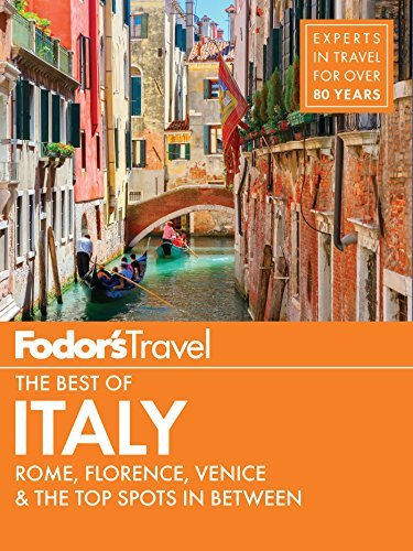 Fodor's The Best of Italy Rome, Florence, Venice & the Top Spots in Between