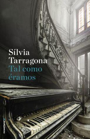 portada de la novela contemporánea Tal como éramos, de Silvia Tarragona