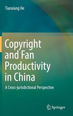 Copyright and Fan Productivity in China A Cross-jurisdictional Perspective