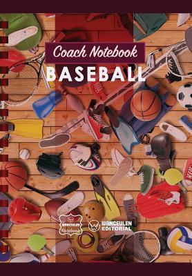 Coach Notebook - Baseball  by  Wanceulen Notebook