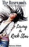 Loving the Rock Star (Rosewoods Rock Star #4)