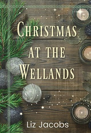 Christmas at the Wellands by Liz  Jacobs