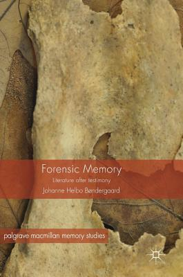 Forensic Memory Literature after Testimony (Palgrave Macmillan Memory Studies)