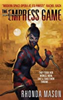 Empress Game (The Empress Game Trilogy #1)