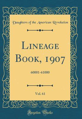 Lineage Book, 1907, Vol. 61: 60001-61000 (Classic Reprint)