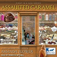 Assaulted Caramel (Amish Candy Shop Mystery, #1)