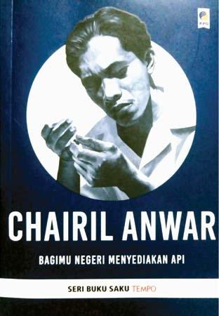 Hasil gambar untuk bagimu Negeri Menyediakan Api ~ Chairil Anwar