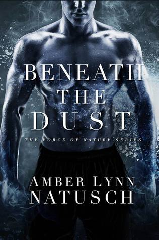 Beneath The Dust (Force of Nature #4)