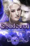 Shadowed (Valos of Sonhadra, #6)