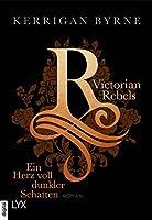 Ein Herz voll dunkler Schatten (Victorian Rebels, #2)