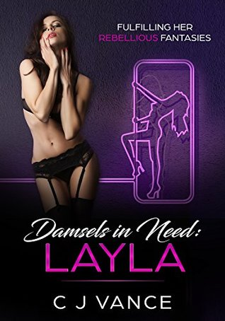 Damsels in Need: Layla: Fulfilling Her Rebellious Fantasies
