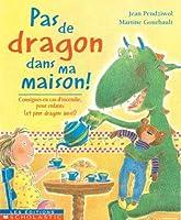 Pas de Dragon Dans Ma Maison!: Consignes En Cas d'Incendie