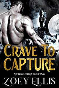 Crave to Capture (Myth of Omega, #2)