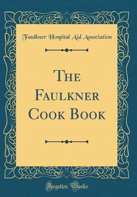The Faulkner Cook Book by Faulkner Hospital Aid Association