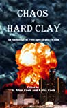 Chaos of Hard Clay: An Anthology of Post-Apocalyptic Fiction