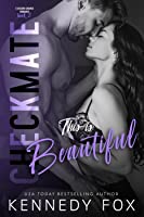 Checkmate: This is Beautiful (Logan & Kayla, #2) (Checkmate Duet, #6)