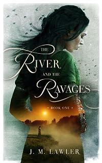 The River and the Ravages (The River and the Ravages, #1)