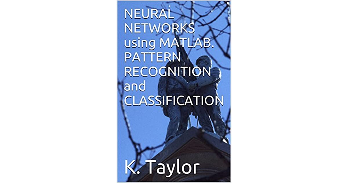 NEURAL NETWORKS using MATLAB  PATTERN RECOGNITION and