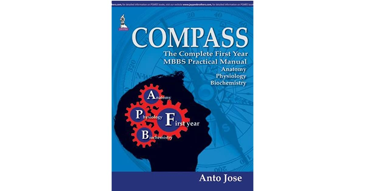 Compass The Complete First Year Mbbs Practical Manual By Jose Anto
