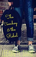 The Tomboy & the Rebel