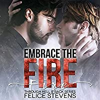 Embrace the Fire (Through Hell and Back #3)