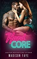 Hard Core (Dirty Bad Things, #1)