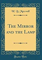 Nice The Mirror And The Lamp (Classic Reprint)