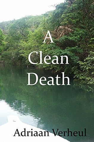 A Clean Death by Adriaan Verheul
