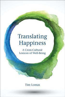 Translating Happiness A Cross-Cultural Lexicon of Well-Being