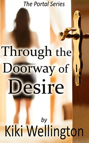 Through the Doorway of Desire (The Portal Series, #2)