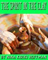 The Spirit in the Clay (Chapel Hollow / Silent Strength of Stones)