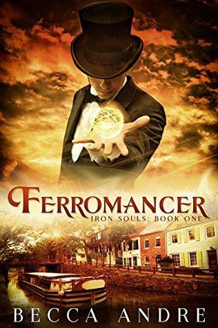 Ferromancer by Becca Andre