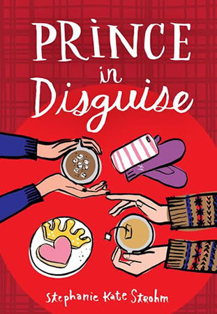 3 Reasons To Read…Prince in Disguise by Stephanie Kate Strohm