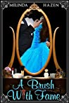 A Brush With Fame by Melinda Hazen