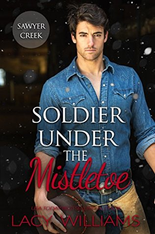 Soldier Under the Mistletoe by Lacy Williams