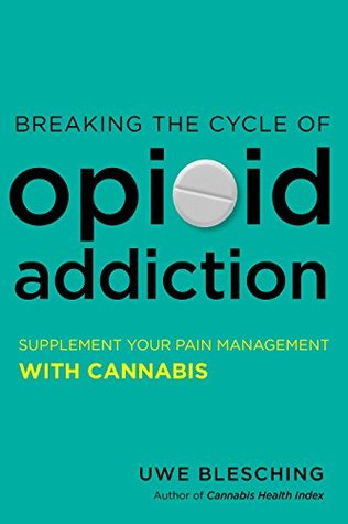 Breaking the Cycle of Opioid Addiction by Uwe Blesching