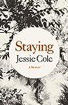 Staying: A Memoir