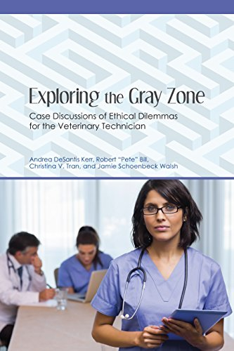 Exploring the Gray Zone Case Discussions of Ethical Dilemmas for the Veterinary Technician